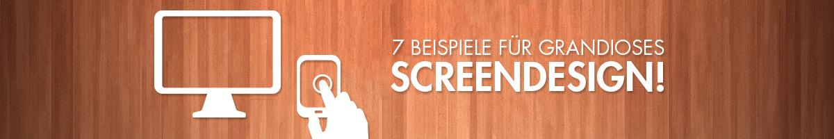7 Beispiele für grandioses Screendesign